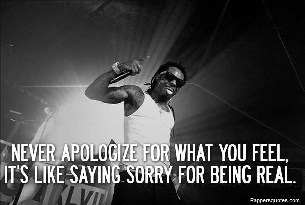 tags lil wayne sorry real apologize - Lil Wayne Quotes